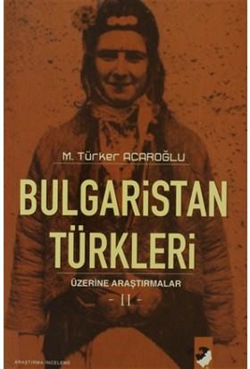 Bulgaristan Türkleri Üzerine Araştırmalar-2