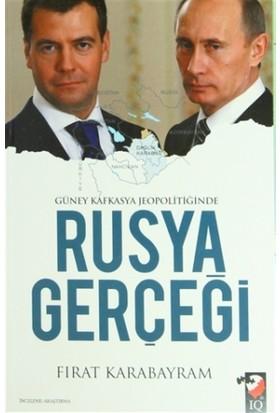 Güney Kafkasya Jeopolitiğinde Rusya Gerçeği