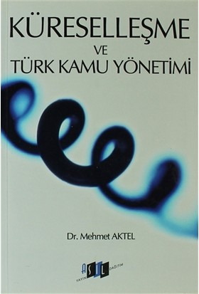 Küreselleşme ve Türk Kamu Yönetimi