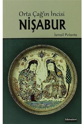 Orta Çağ'ın İncisi Nişabur