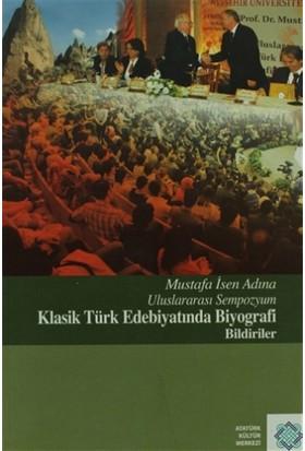 Mustafa İsen Adına Uluslararası Sempozyum Klasik Türk Edebiyatında Biyografi Bildiriler