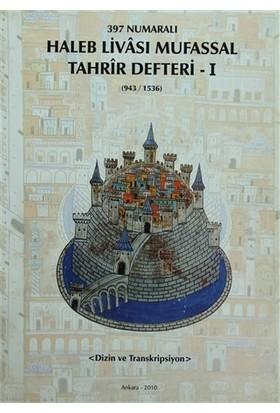 397 Numaralı Haleb Livası Mufassal Tahrir Defteri - 1 (943/1536)