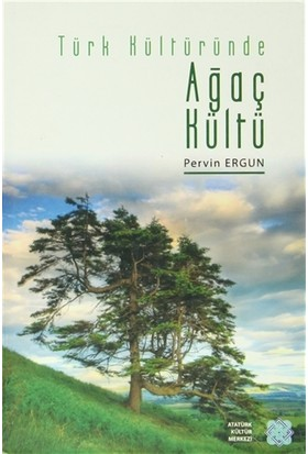 Türk Kültüründe Ağaç Kültü - Pervin Ergun