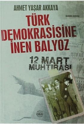 Türk Demokrasisine İnen Balyoz