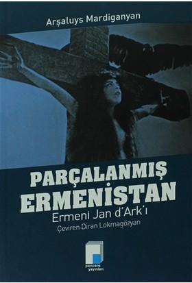 Parçalanmış Ermenistan Ermeni Jan d'Ark'ı