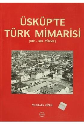 Üsküp'te Türk Mimarisi