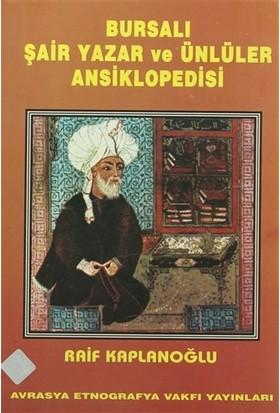 Bursalı Şair Yazar Ve Ünlüler Ansiklopedisi - Raif Kaplanoğlu