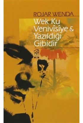 Wek Ku Venivisiye / Yazıldığı Gibidir
