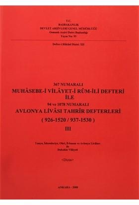 367 Numaralı Muhasebe-i Vilayet-i Rum-İli Defteri İle 94 ve 1078 Numaralı Avlonya Livası Tahrir Defterleri Cilt: 3