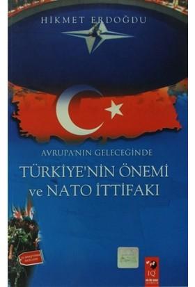 Avrupa'nın Geleceğinde Türkiye'nin Önemi Ve Nato İttifakı