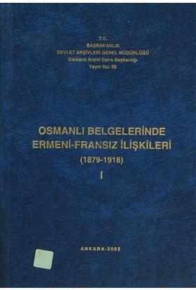 Osmanlı Belgelerinde Ermeni - İngiliz İlişkileri Cilt: 1