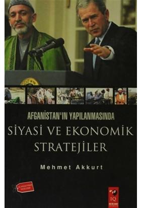 Afganistan'ın Yapılanmasında Siyasi ve Ekonomik Stratejiler