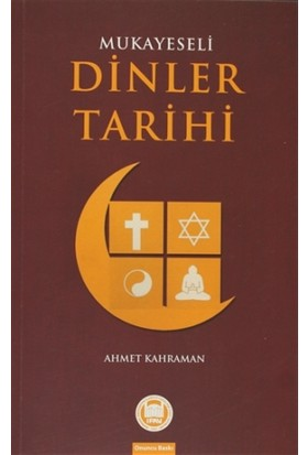 Mukayeseli Dinler Tarihi - Ahmet Kahraman