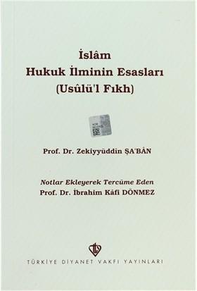 İslam Hukuk İlminin Esasları - Zekiyyüddin Şa'ban