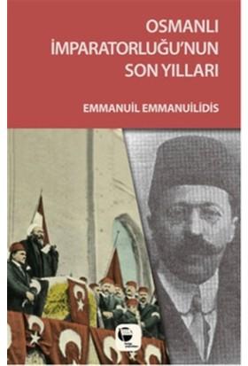 Osmanlı İmparatorluğu'nun Son Yılları