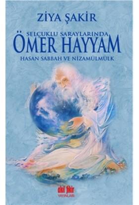 Selçuklu Saraylarında Ömer Hayyam Hasan Sabbah ve Nizamülmülk