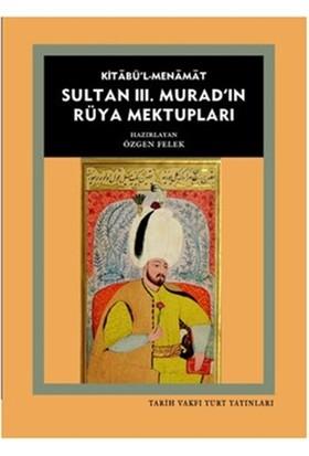Kitabü'l- Menamat Sultan 3. Murad'ın Rüya Mektupları