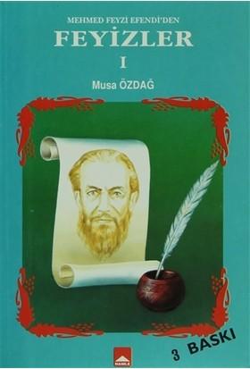 Mehmed Feyzi Efendi'den Feyizler 1