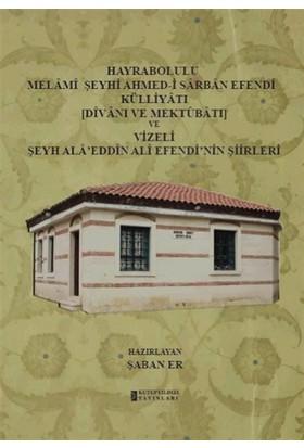 Hayrabolulu Melami Şeyhi Ahmed-i Sarban Efendi Külliyatı (Divanı ve Mektubatı) ve Vizeli Şeyh Ala'eddin Ali Efendi'nin Şiirleri