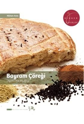Bayram Çöreği - Diyarbakır Mutfağı