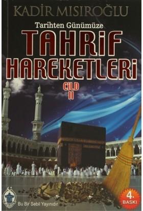 Tarihten Günümüze Tahrif Hareketleri Cilt: 2
