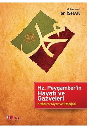 Hz. Peygamber'in Hayatı ve Gazveleri - Muhammed İbn İshak