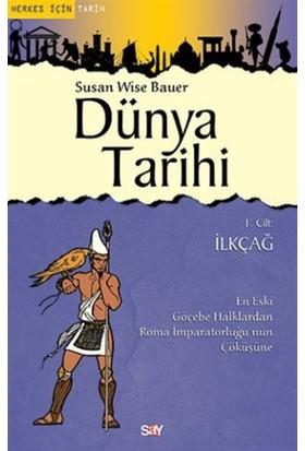 Dünya Tarihi 1. Cilt : İlkçağ - Susan Wise Bauer