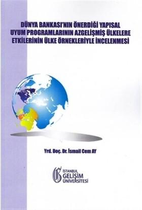 Dünya Bankası'nın Önerdiği Yapısal Uyum Programlarının Az Gelişmiş Ülkelere Etkilerinin Ülke Örnekleriyle İncelenmesi
