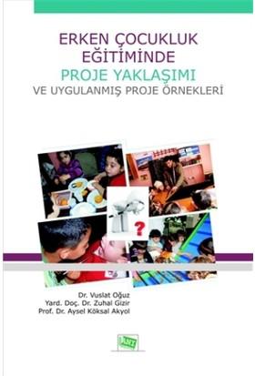 Erken Çocukluk Eğitiminde Proje Yaklaşımı ve Uygulanmış Proje Örnekleri