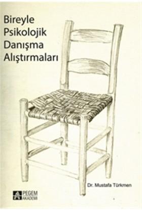 Bireyle Psikolojik Danışma Alıştırmaları - Mustafa Türkmen