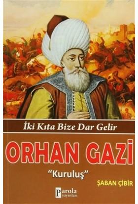 """Orhan Gazi """"Kuruluş"""""""