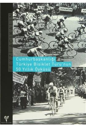 Cumhurbaşkanlığı Türkiye Bisiklet Turu'nun 50 Yıllık Öyküsü
