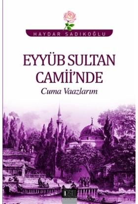Eyyüb Sultan Camii'nde Cuma Vaazlarım