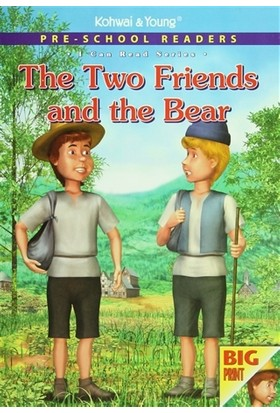 Pre - School Readers : The Two Friends and The Bear