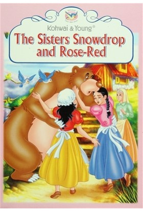 Fairy Tales Series : The Sisters Snowdrop and Rose-Red