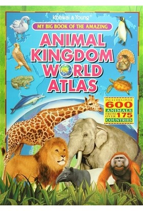 My Big Book Of The Amazing: Animal Kingdom World Atlas