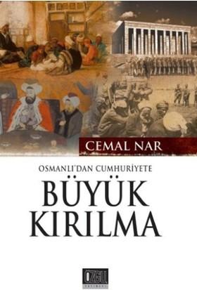 Osmanlı'dan Cumhuriyete Büyük Kırılma