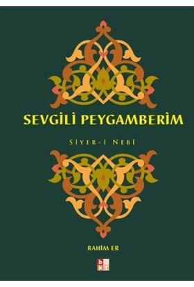 Sevgili Peygamberim Siyer-i Nebi - Rahim Er