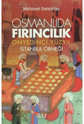 Osmanlıda Fırıncılık - Onyedinci Yüzyıl