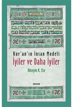 Kur'an'ın İnsan Modeli - İyiler ve Daha İyiler