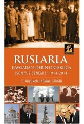 Ruslarla Kavgadan - Derin Ortaklığa