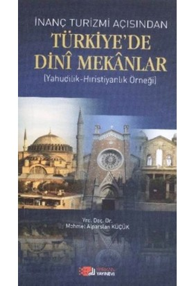 İnanç Turizmi Açısından Türkiye'de Dini Mekanlar