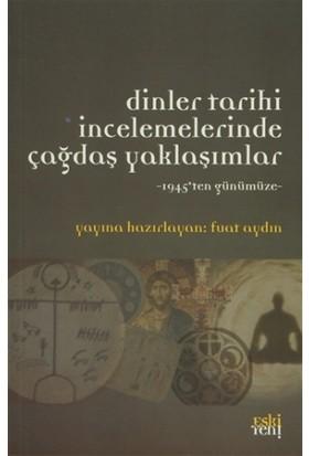 Dinler Tarihi İncelemelerinde Çağdaş Yaklaşımlar