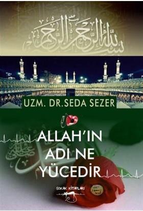 Allah'ın Adı Ne Yücedir