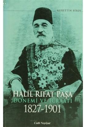 Halil Rıfat Paşa Dönemi ve İcraatı 1827-1901