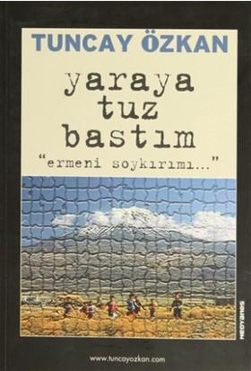 """Yaraya Tuz Bastım """"Ermeni Soykırımı..."""""""