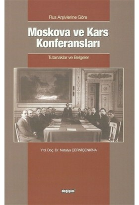 Rus Arşivlerine Göre Moskova ve Kars Konferansları