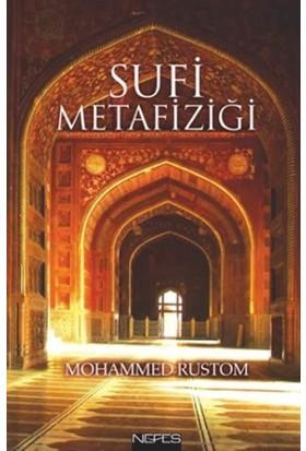Sufi Metafiziği - Mohammed Rustom