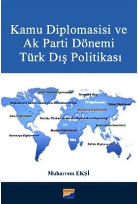 Kamu Diplomasisi ve Ak Parti Dönemi Türk Dış Politikası - Muharrem Ekşi