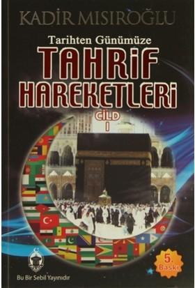 Tarihten Günümüze Tahrif Hareketleri Cilt: 1